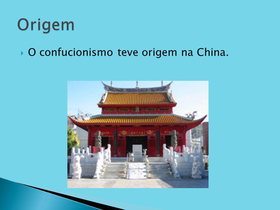 O confucionismo teve origem na China.