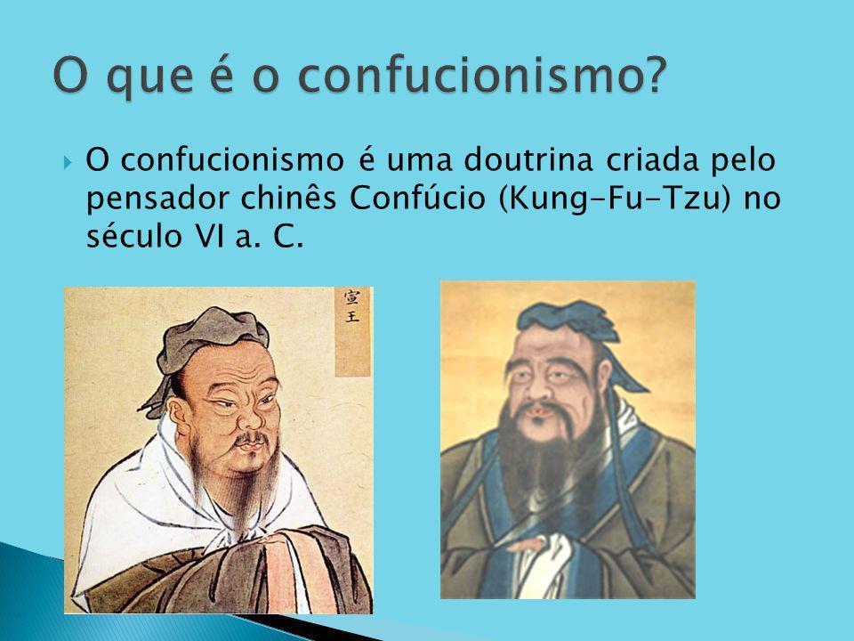 O confucionismo é uma doutrina criada pelo pensador chinês Confúcio (Kung-Fu-Tzu) no século VI a. C.