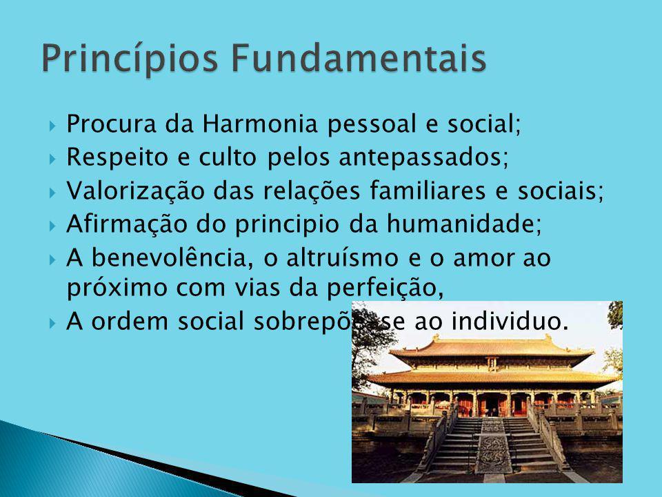 Procura da Harmonia pessoal e social; Respeito e culto pelos antepassados; Valorização das relações familiares e sociais; Afirmação do principio da hu