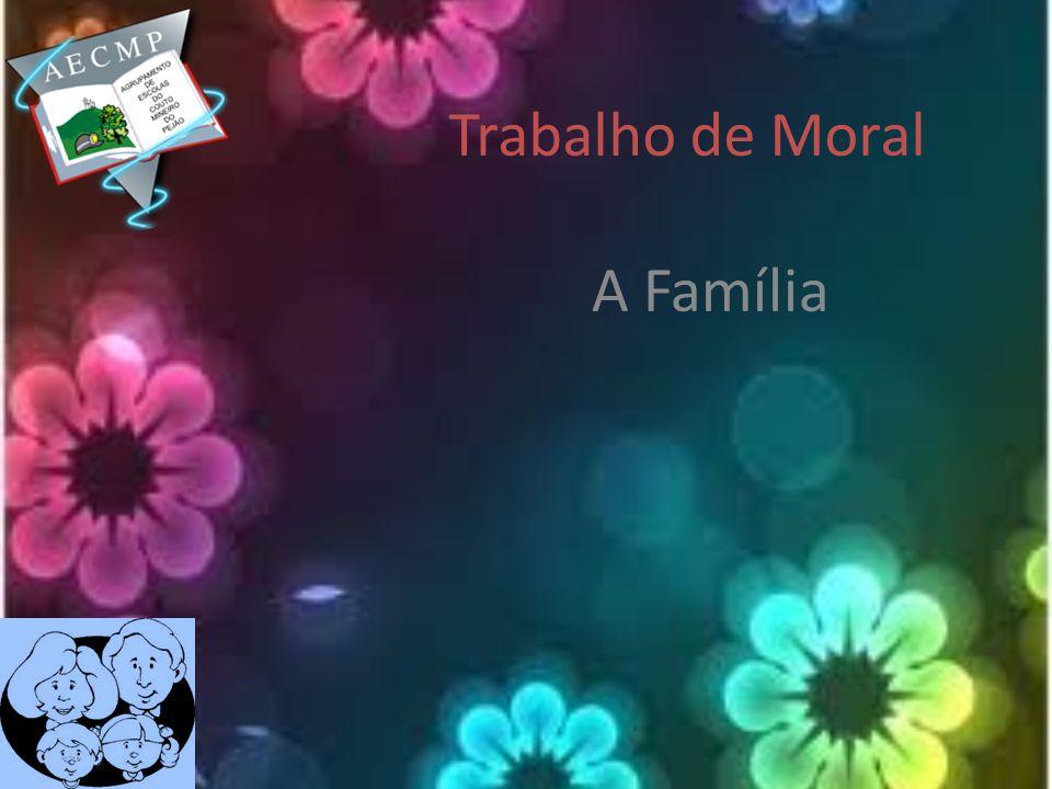 Trabalho de Moral A Família