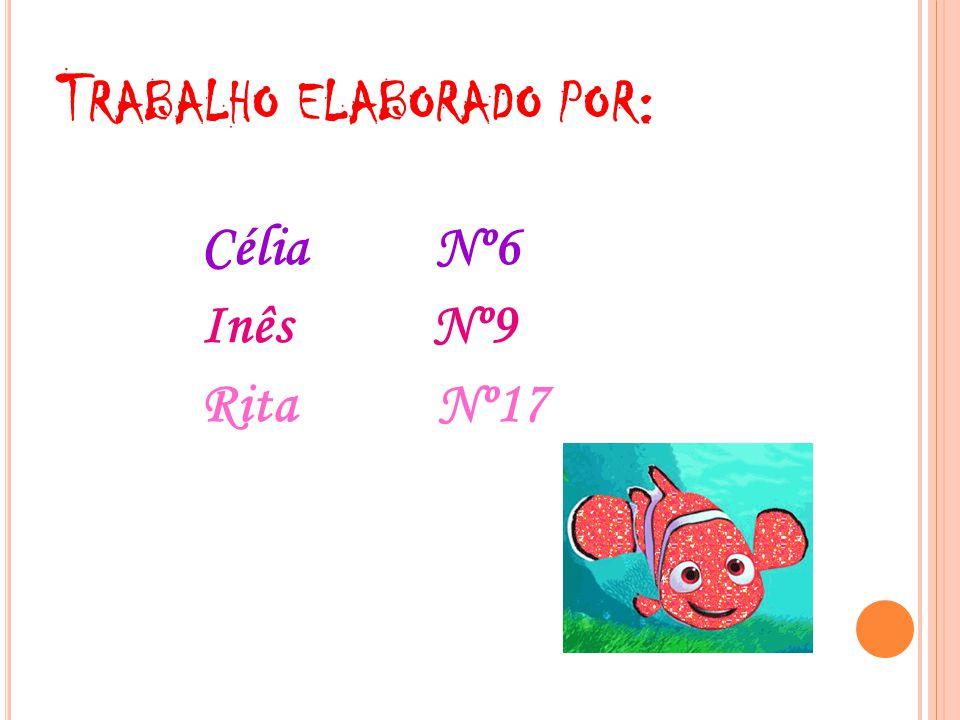 T RABALHO ELABORADO POR : Célia Nº6 Inês Nº9 Rita Nº17