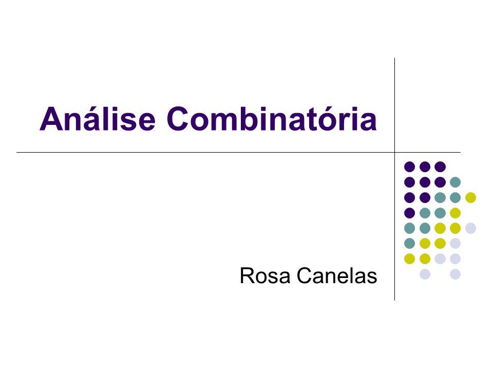 Análise Combinatória Rosa Canelas