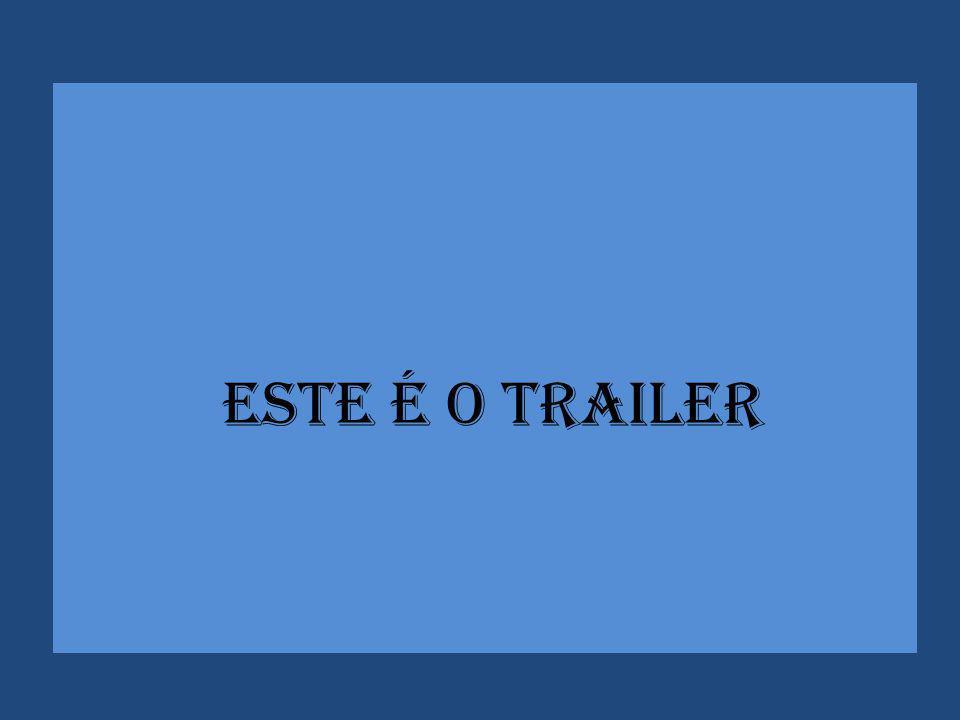 ESTE É O TRAILER