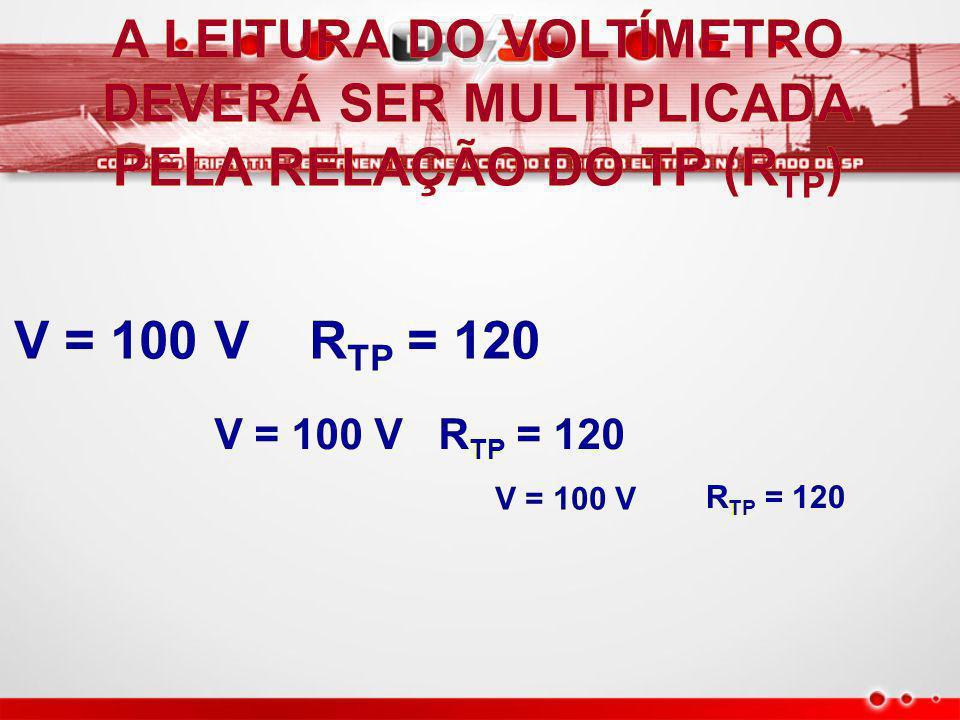 v TP LIGAÇÃO PARALELO COM O CIRCUITO PARALELO COM O CIRCUITO R TP = 120 V = 100 V