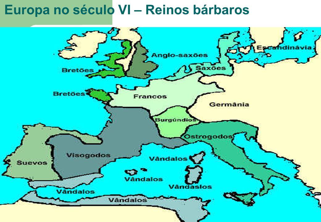 46 Europa no século VI – Reinos bárbaros