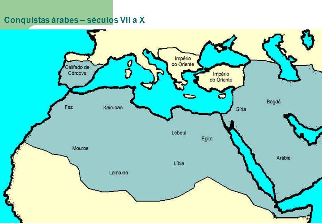 47 Conquistas árabes – séculos VII a X