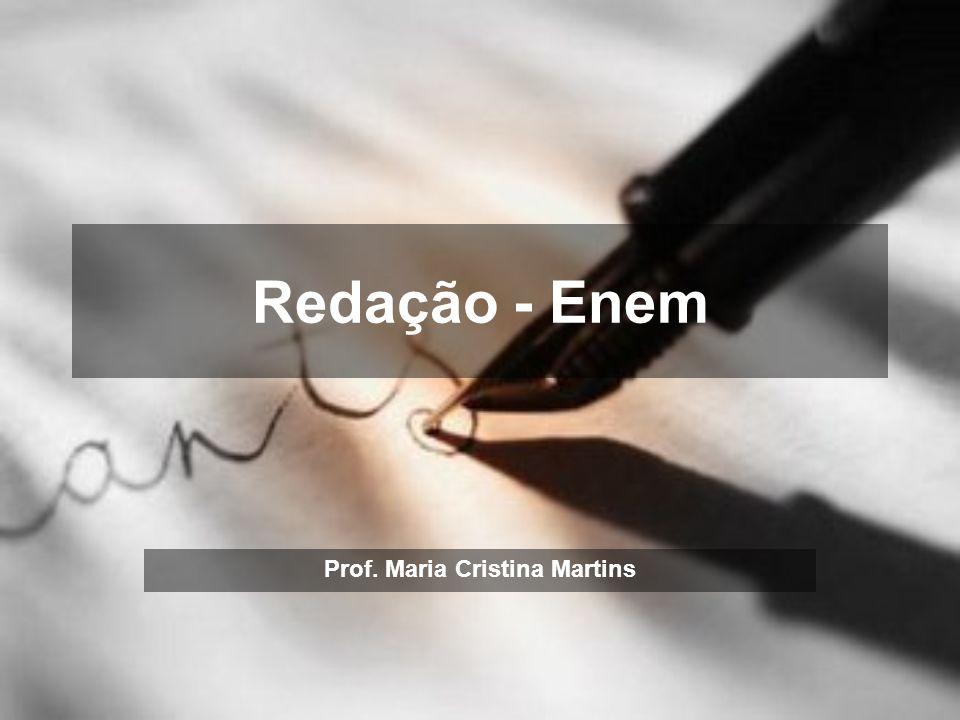 Redação - Enem Prof. Maria Cristina Martins