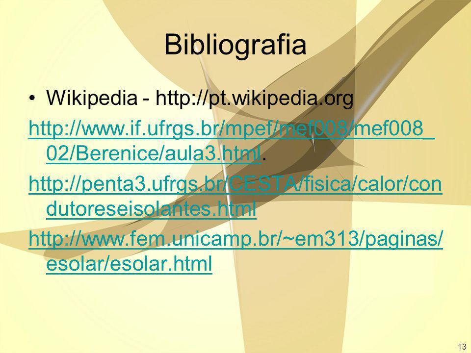13 Bibliografia Wikipedia - http://pt.wikipedia.org http://www.if.ufrgs.br/mpef/mef008/mef008_ 02/Berenice/aula3.htmlhttp://www.if.ufrgs.br/mpef/mef00