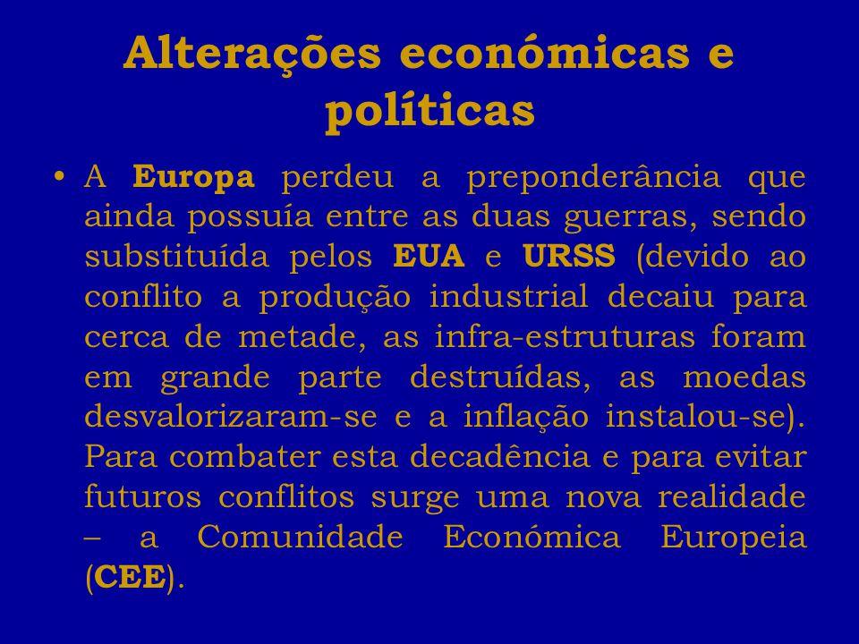 Alterações económicas e políticas A Europa perdeu a preponderância que ainda possuía entre as duas guerras, sendo substituída pelos EUA e URSS (devido