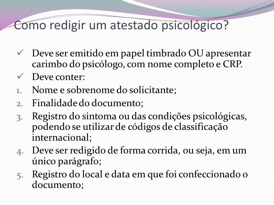 Relatório Psicológico (Laudo Psicológico) É uma apresentação descritiva acerca de situações ou condições psicológicas, levando em conta suas determinações históricas, políticas e culturais.
