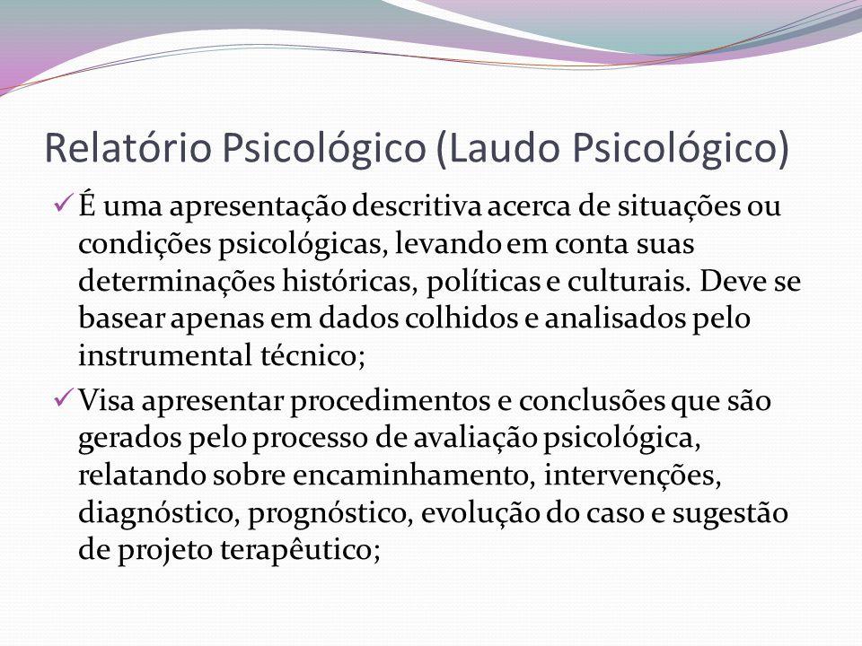 Como estruturar um Laudo psicológico.Identificação: Autor, interessado, assunto ou finalidade.