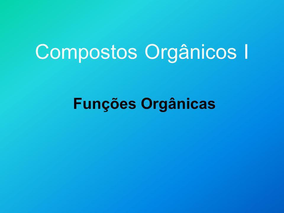 Compostos Orgânicos I Funções Orgânicas