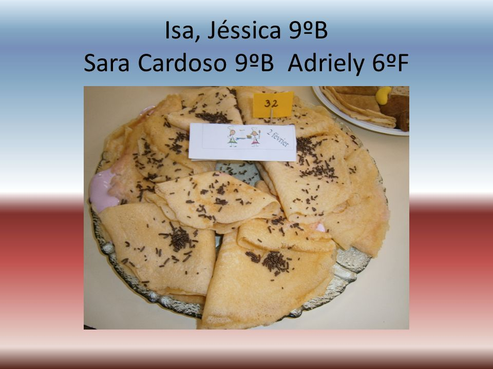 Isa, Jéssica 9ºB Sara Cardoso 9ºB Adriely 6ºF