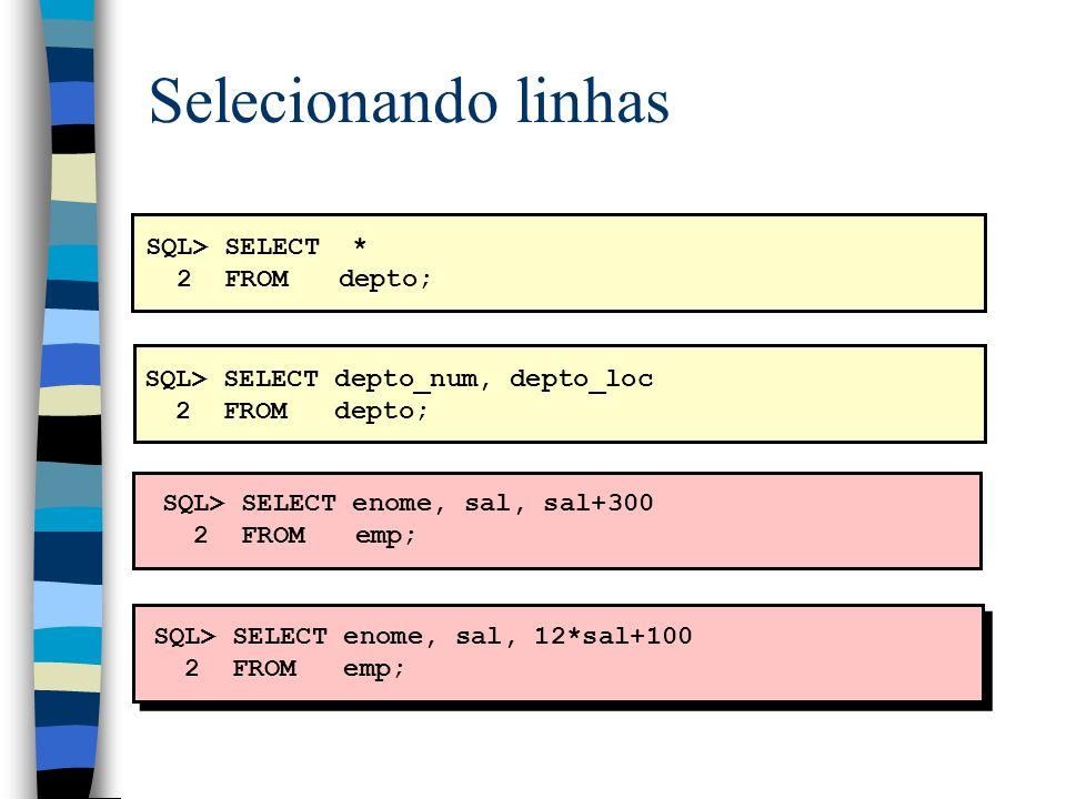 Definindo Alias para Colunas SQL> SELECT enome AS nome, sal AS salario 2 FROM emp; NOME SALARIO ------------- ---------...