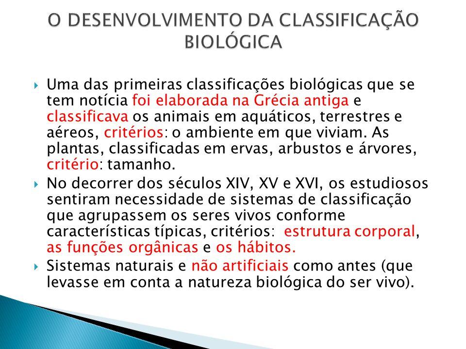 Uma das primeiras classificações biológicas que se tem notícia foi elaborada na Grécia antiga e classificava os animais em aquáticos, terrestres e aéreos, critérios: o ambiente em que viviam.