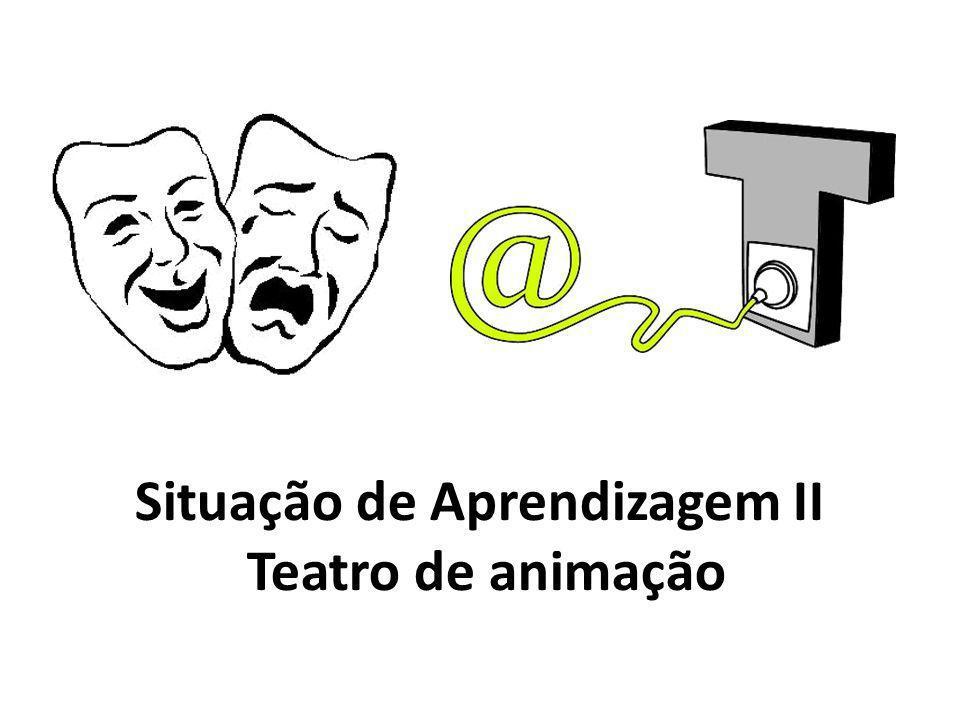 Situação de Aprendizagem II Teatro de animação
