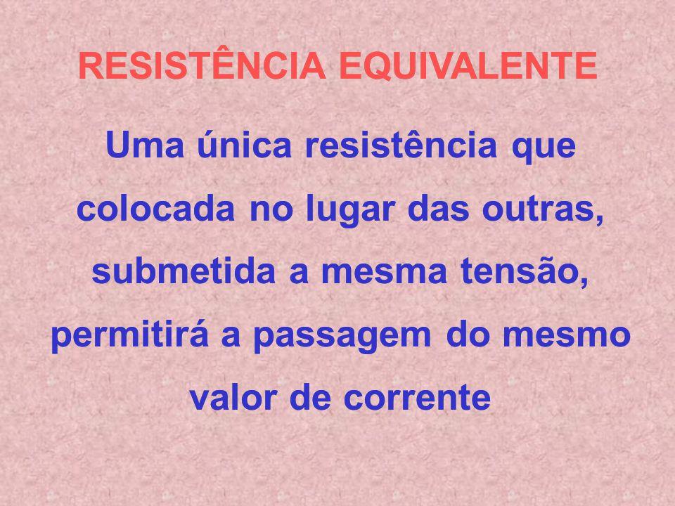 120 V 20 V 40 V 60 V 2 A A corrente é a mesma e a tensão se divide entre as resistências A corrente é a mesma e a tensão se divide entre as resistênci