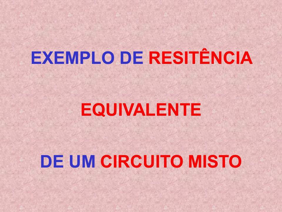 EXISTEM RESISTÊNCIAS, TANTO EM SÉRIE COMO EM PARALELO. EXISTEM RESISTÊNCIAS, TANTO EM SÉRIE COMO EM PARALELO. CIRCUITO MISTO R1R1 R2R2 R3R3 R4R4 R5R5