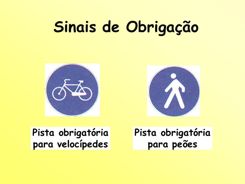 Sinais de Proibição Trânsito proibido a velocípedes Trânsito proibido a peões