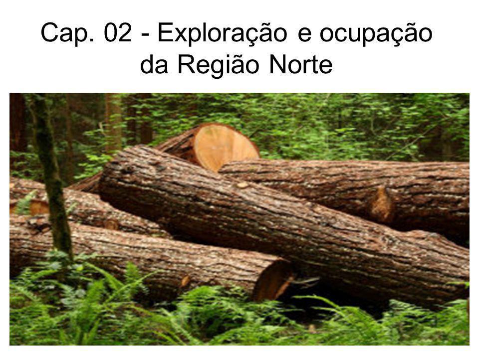 Cap. 02 - Exploração e ocupação da Região Norte