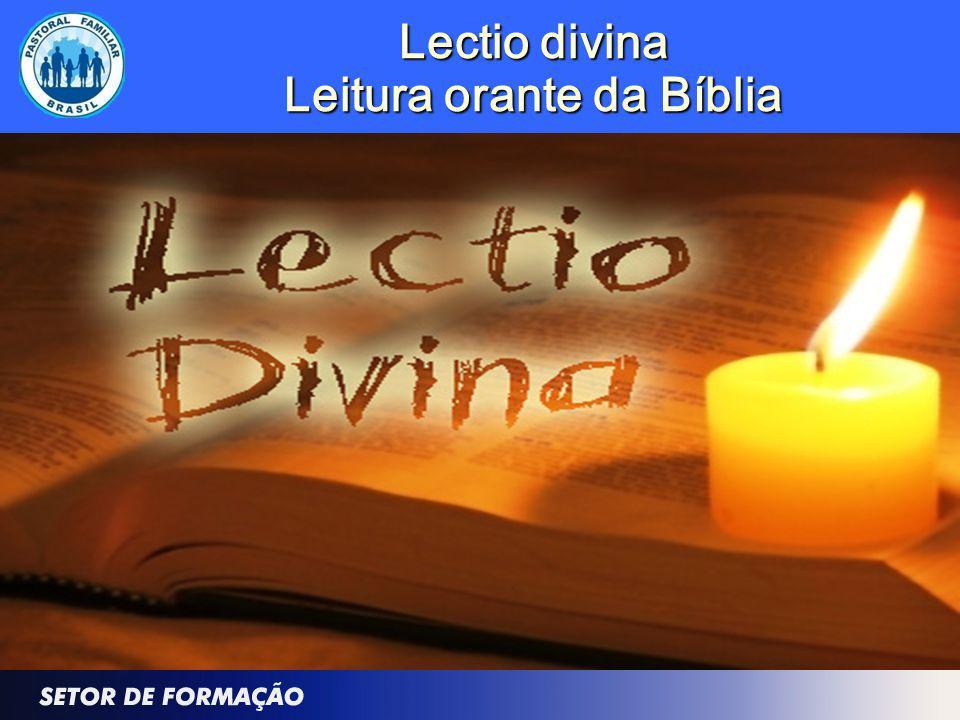 Lectio divina Leitura orante da Bíblia
