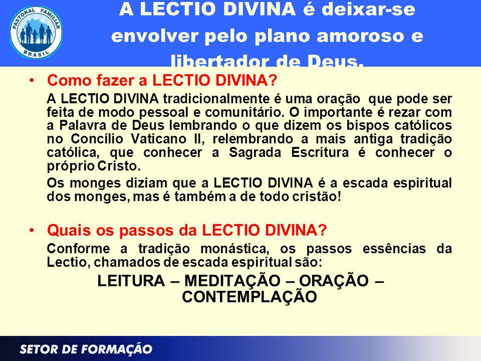 A LECTIO DIVINA é deixar-se envolver pelo plano amoroso e libertador de Deus. Como fazer a LECTIO DIVINA? A LECTIO DIVINA tradicionalmente é uma oraçã