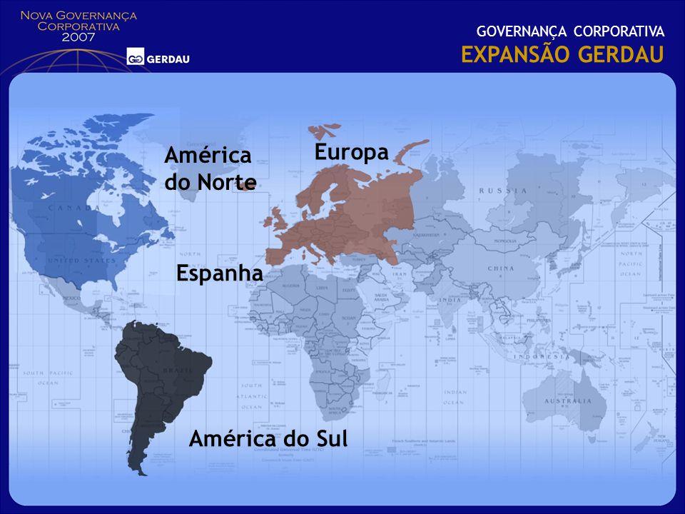 GOVERNANÇA CORPORATIVA EXPANSÃO GERDAU Europa Espanha América do Norte América do Sul