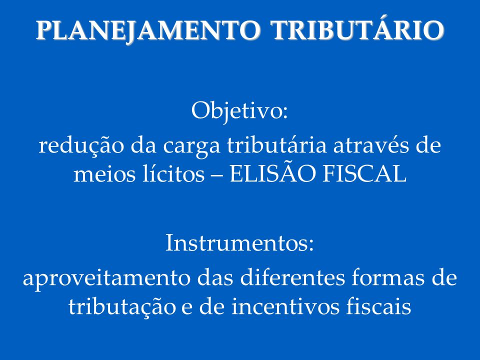 imprescindível o conhecimento das regras que disciplinam cada uma das sistemáticas de tributação PLANEJAMENTO TRIBUTÁRIO Escolha certa = menos tributos e mais lucros !