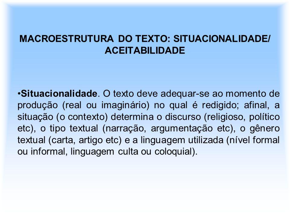 Conclusão: É a amarração do texto, a confirmação da tese inicial.