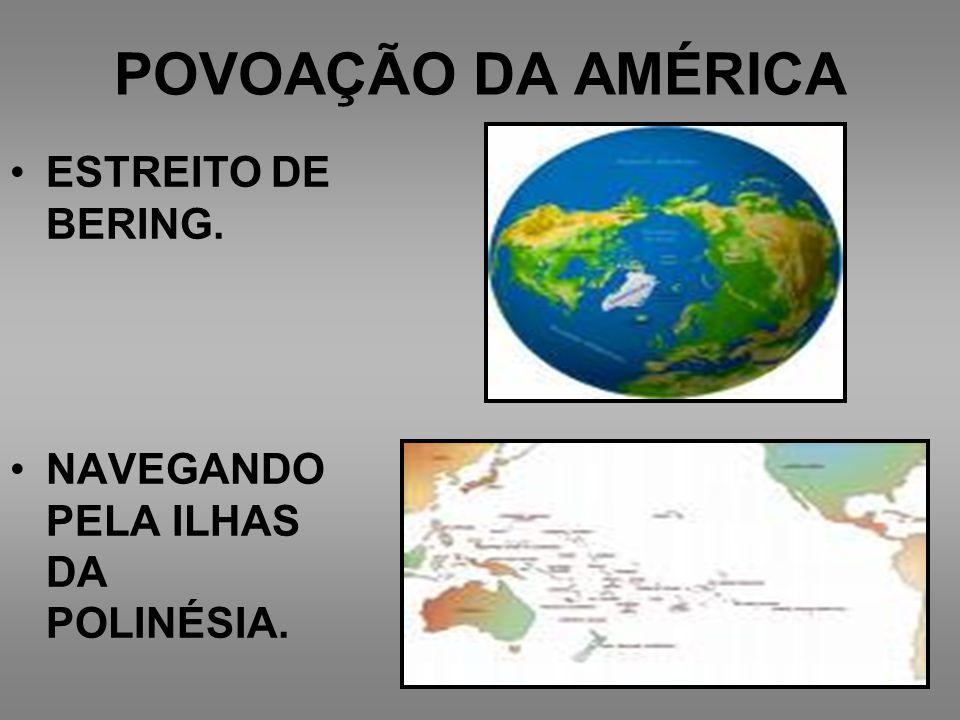 POVOAÇÃO DA AMÉRICA ESTREITO DE BERING. NAVEGANDO PELA ILHAS DA POLINÉSIA.