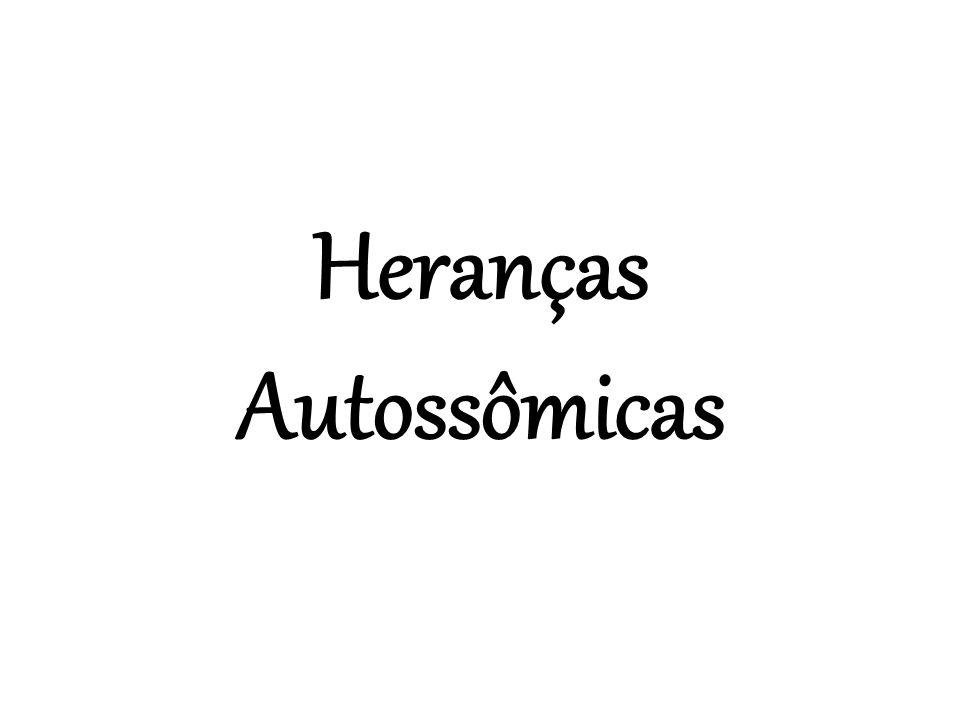 Heranças Autossômicas