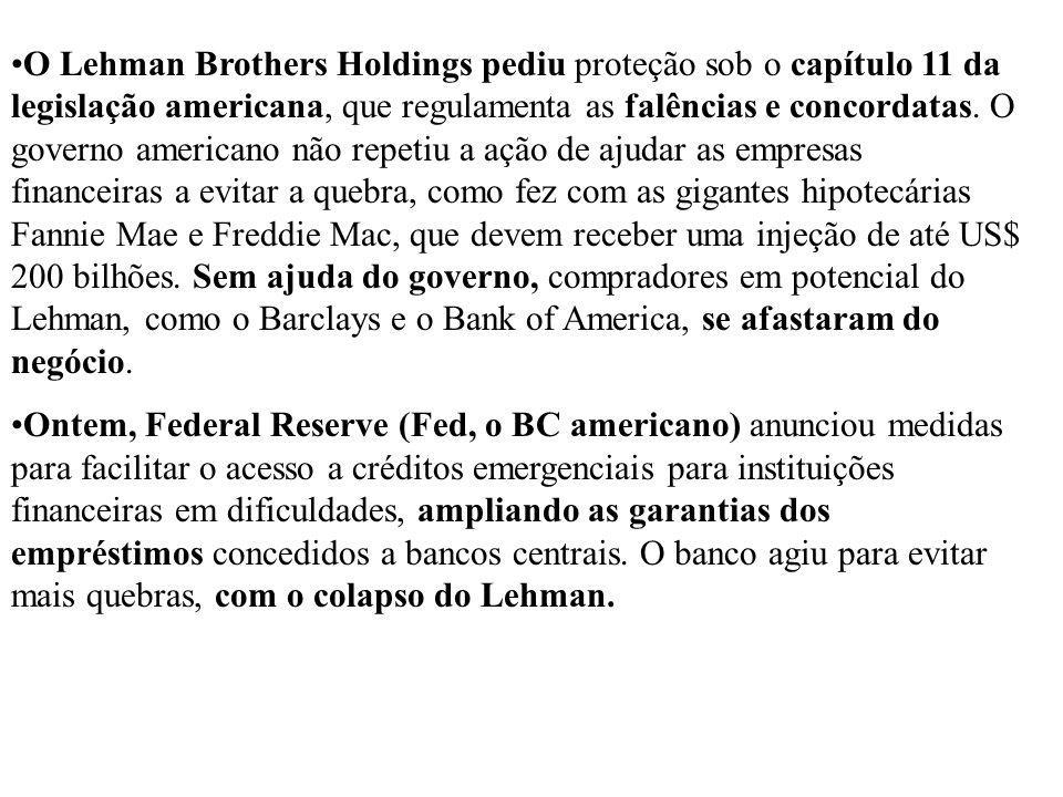 O Lehman Brothers Holdings pediu proteção sob o capítulo 11 da legislação americana, que regulamenta as falências e concordatas. O governo americano n