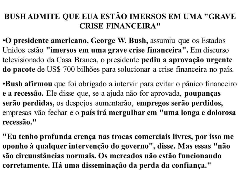 BUSH ADMITE QUE EUA ESTÃO IMERSOS EM UMA