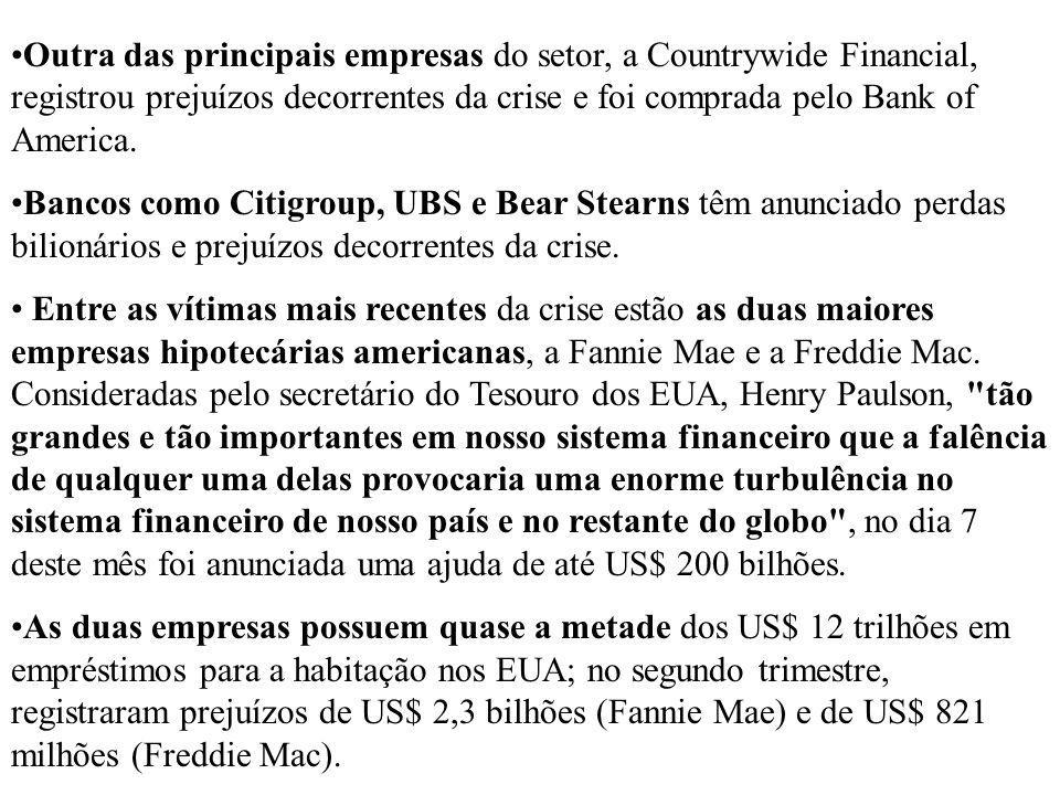 Menos sorte teve o Lehman Brothers: o governo não disponibilizou ajuda como a que foi destinada às duas hipotecárias.