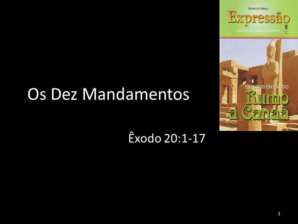 Os Dez Mandamentos Êxodo 20:1-17 1