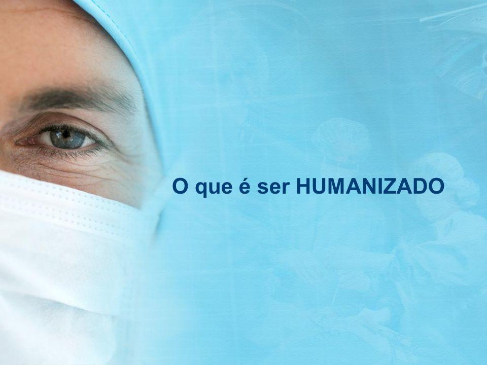 O que é ser HUMANIZADO
