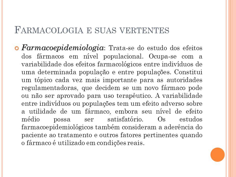 Farmacoepidemiologia Farmacoepidemiologia : Trata-se do estudo dos efeitos dos fármacos em nível populacional. Ocupa-se com a variabilidade dos efeito