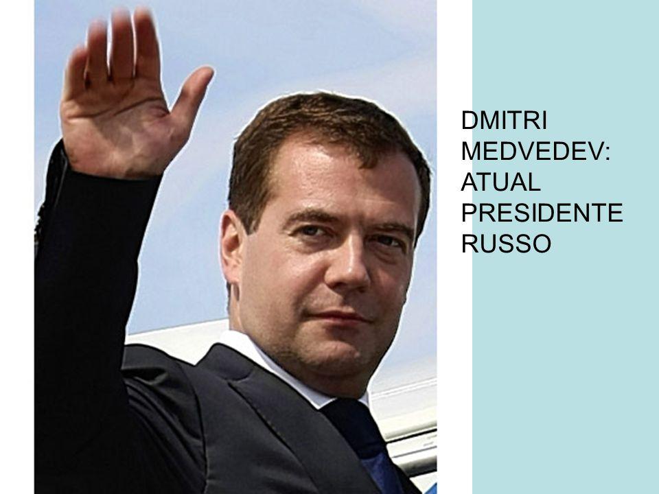DMITRI MEDVEDEV: ATUAL PRESIDENTE RUSSO