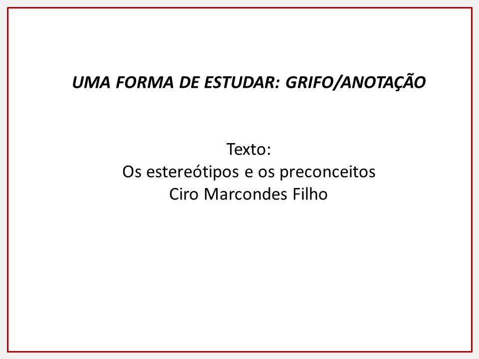 Texto: Os estereótipos e os preconceitos Ciro Marcondes Filho