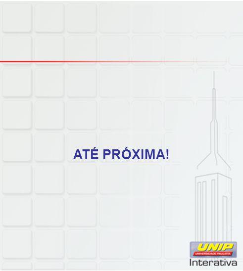 ATÉ PRÓXIMA!