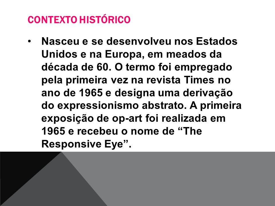 CONTEXTO HISTÓRICO Nasceu e se desenvolveu nos Estados Unidos e na Europa, em meados da década de 60. O termo foi empregado pela primeira vez na revis