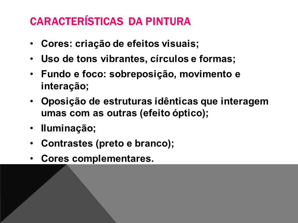 CARACTERÍSTICAS DA PINTURA Cores: criação de efeitos visuais; Uso de tons vibrantes, círculos e formas; Fundo e foco: sobreposição, movimento e intera