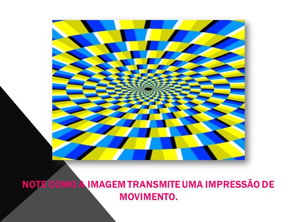 NOTE COMO A IMAGEM TRANSMITE UMA IMPRESSÃO DE MOVIMENTO.
