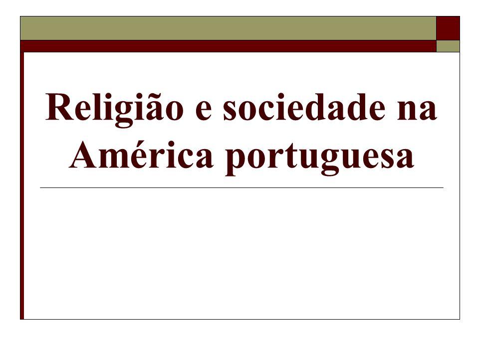 Religião e sociedade na América portuguesa