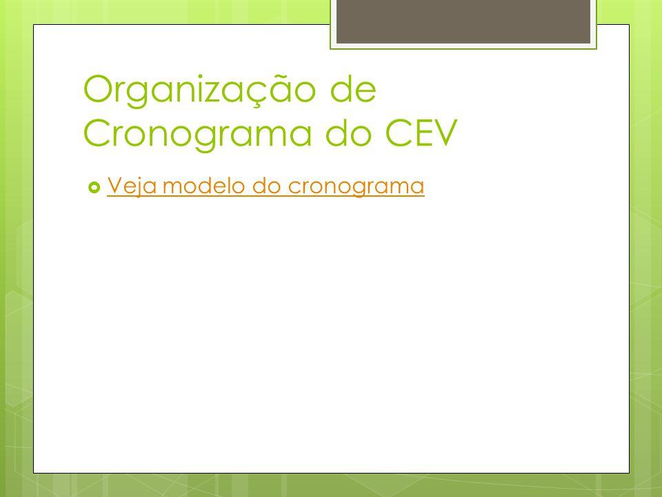 Organização de Cronograma do CEV Veja modelo do cronograma