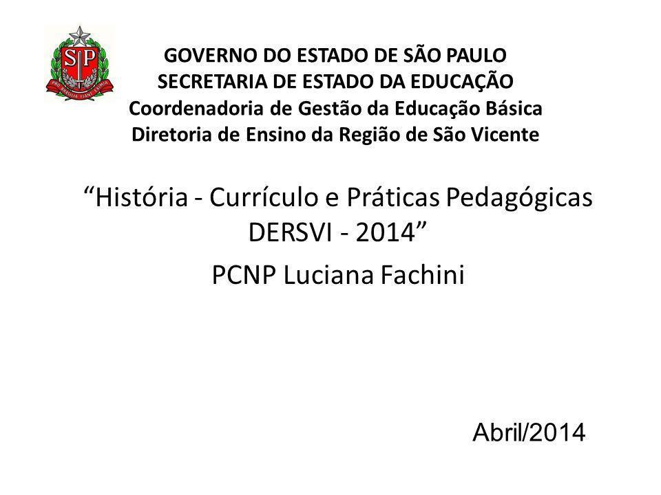 GOVERNO DO ESTADO DE SÃO PAULO SECRETARIA DE ESTADO DA EDUCAÇÃO Coordenadoria de Gestão da Educação Básica Diretoria de Ensino da Região de São Vicent