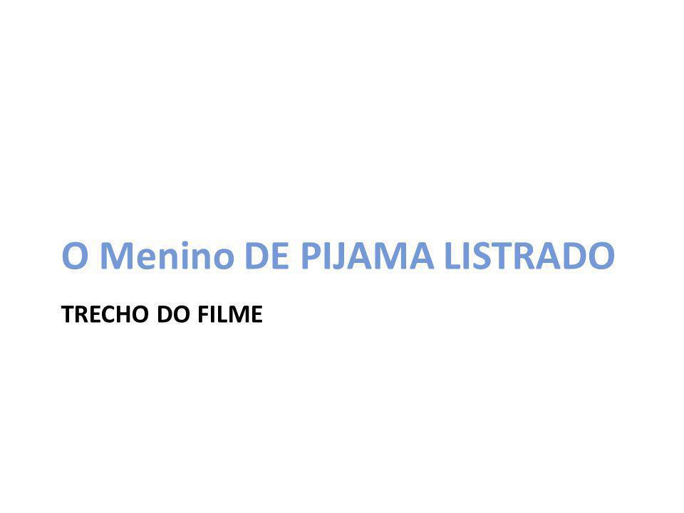 TRECHO DO FILME O Menino DE PIJAMA LISTRADO