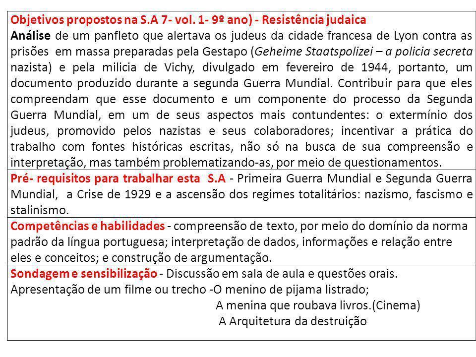 Objetivos propostos na S.A 7- vol. 1- 9º ano) - Resistência judaica Análise de um panfleto que alertava os judeus da cidade francesa de Lyon contra as