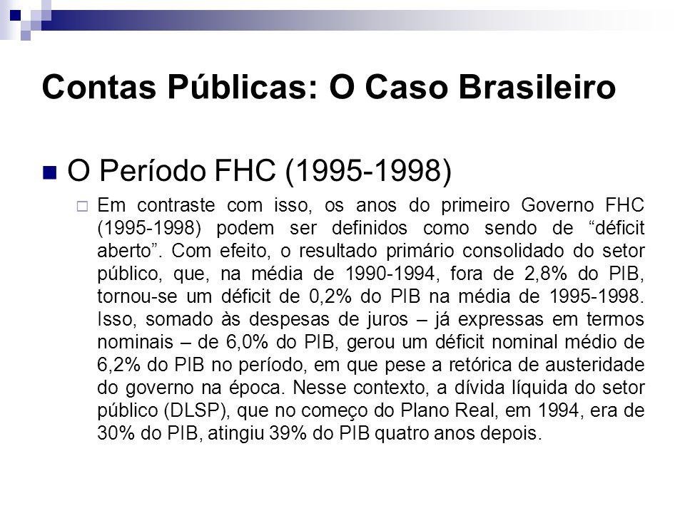 O Período FHC (1995-1998) Em contraste com isso, os anos do primeiro Governo FHC (1995-1998) podem ser definidos como sendo de déficit aberto. Com efe