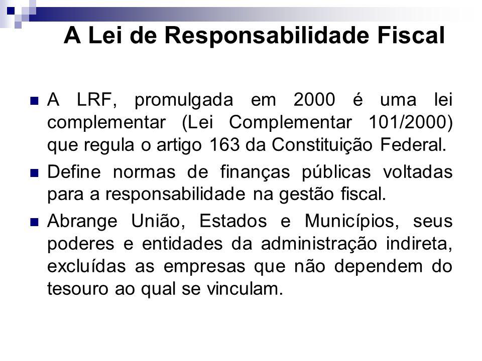 A LRF, promulgada em 2000 é uma lei complementar (Lei Complementar 101/2000) que regula o artigo 163 da Constituição Federal. Define normas de finança